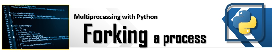 Multiprocessing in Python - Forking a process