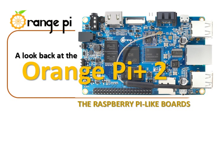 Orange Pi+ 2 a raspberry pi-like board