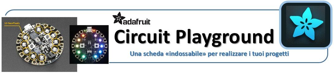 adafruit circuit playground - una scheda indossabile per realizzare i tuoi progetti
