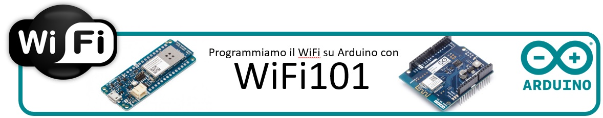 Programmiamo il Wifi su Arduino con la Libreria WiFi101
