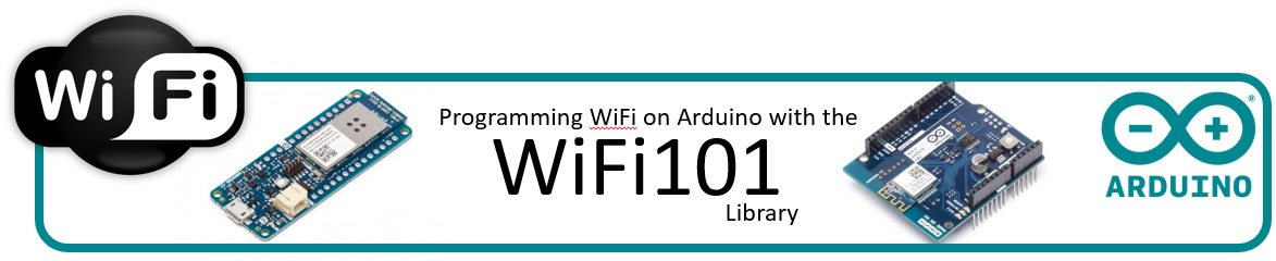 Programming WiFi on Arduino with the WiFi101 Library