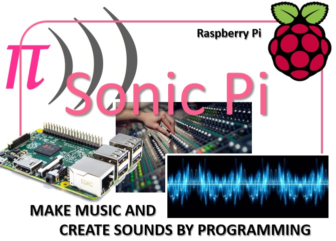 Sonic Pi make music and create sound by programming with Raspberry Pi m