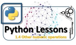 Python Lessons - 1.4 Other numeric operations