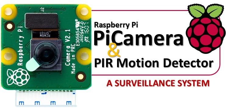 PiCamera & PIR Movement Detector - a surveillance system