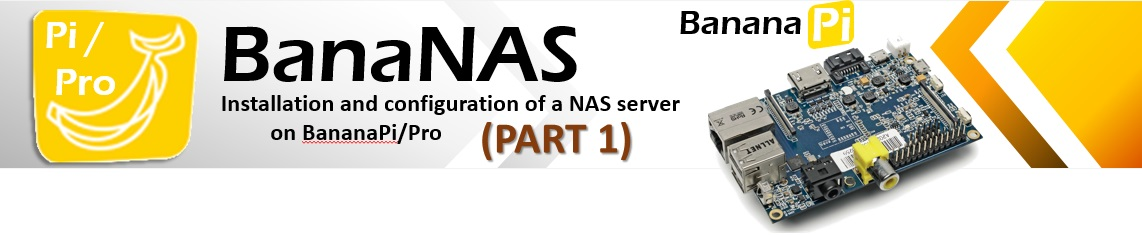 BanaNAS installation and configuration of a NAS server on BananaPi Pro