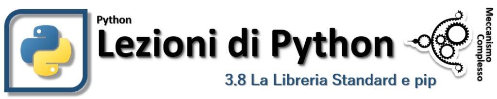 Lezioni di Python - 3.8 La Libreria Standard e pip