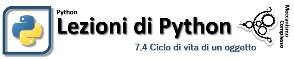 Lezioni di Python - 7.4 Ciclo di vita di un oggetto