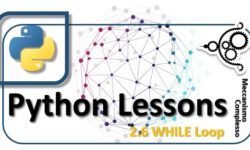 Python Lesson - 2.6 the WHILE loop m