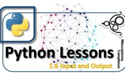 Python Lessons - 1.6 Input and output