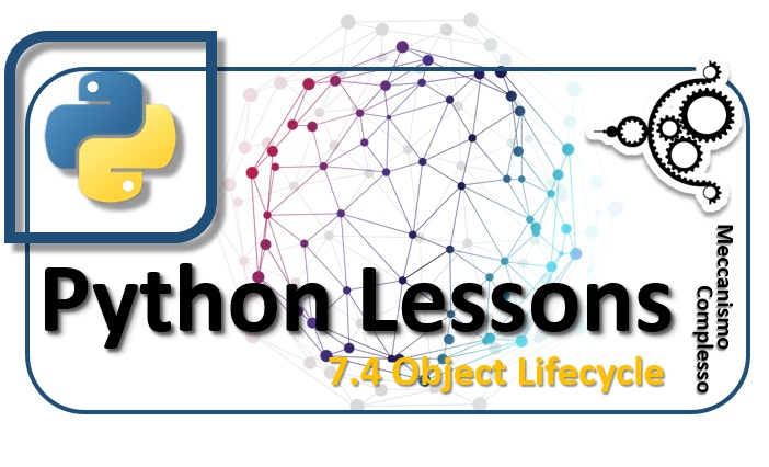 Python Lessons - 7.4 Object Lifecycle m
