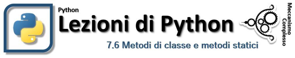 Python lessons - 7.6 Metodi di classe e metodi statici