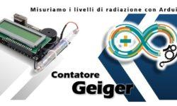 Contatore Geiger - Misuriamo i livelli di radiazione con Arduino m