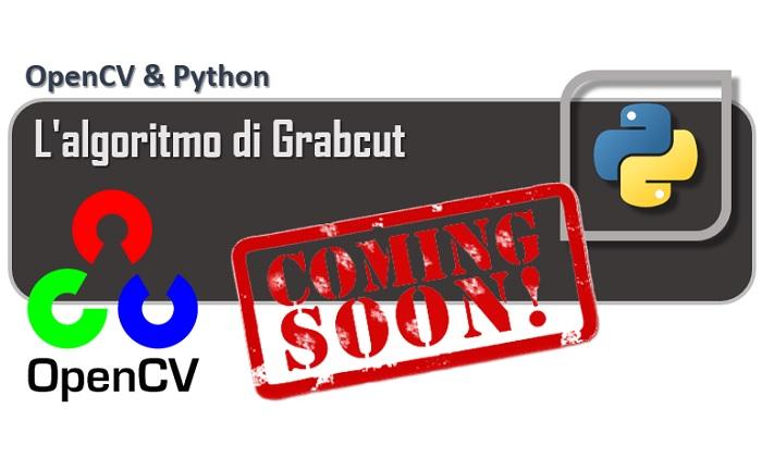 OpenCV - L'algoritmo di Grabcut coming soon
