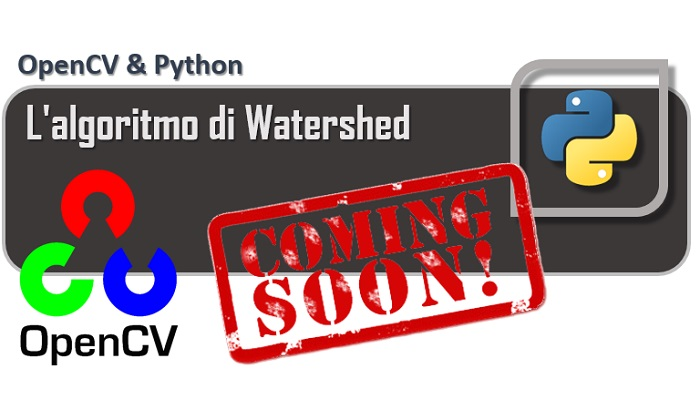 OpenCV - L'algoritmo di Watershed coming soon