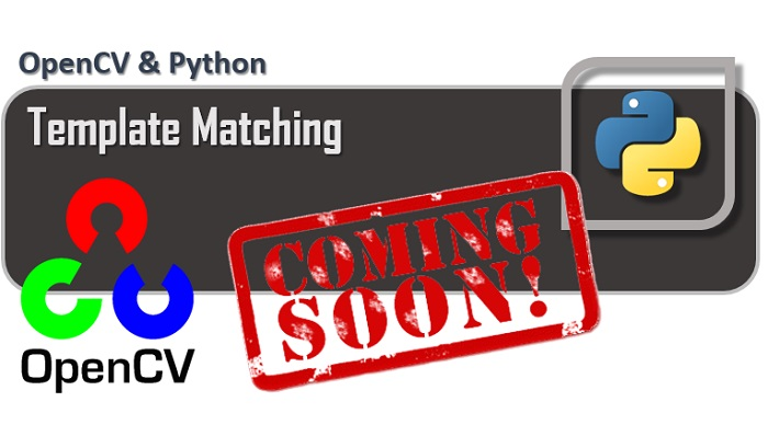 OpenCV - Template Matching coming soon