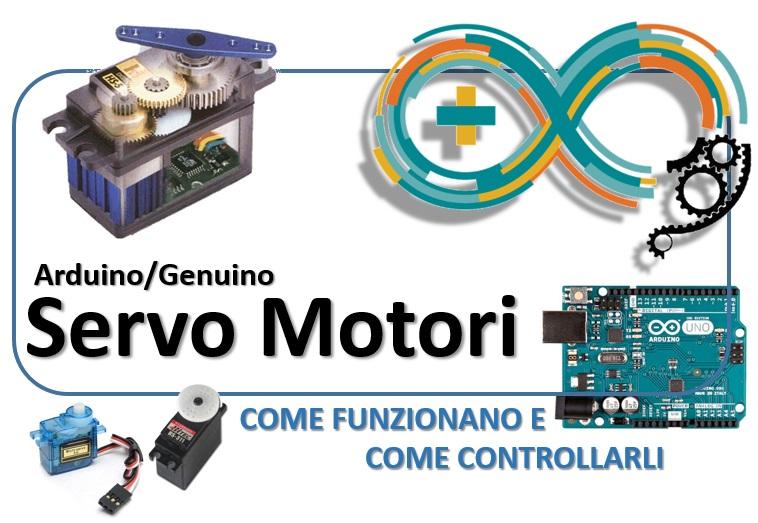 Arduino - Servo motori, come funzionano e come controllarli