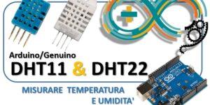 DHT11 e DHT22 Misurare temperatura e Umidità con Arduino