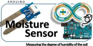 Moisture Sensor - Measuring the degree of humidity of the soil
