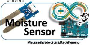 Moisture Sensor - Misurare il grado di umidità del terreno con Arduino